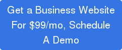 Get a Business Website For $99/mo, Schedule A Demo